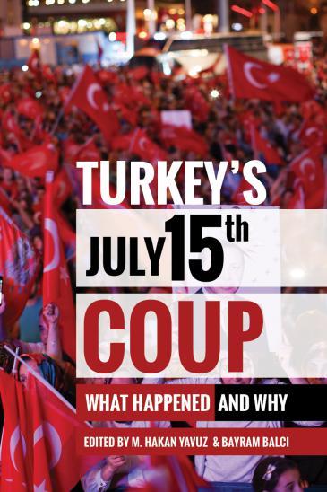 """Buchcover """"Turkey's July 15th Coup - What Happened and Why"""" von M. Hakan Yavuz und Bayram Balci, Verlag: The University of Utah Press, Salt Lake City"""