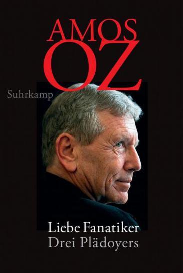 """Buchcover """"Liebe Fanatiker. Drei Plädoyers"""" von Amos Oz im Suhrkamp-Verlag"""