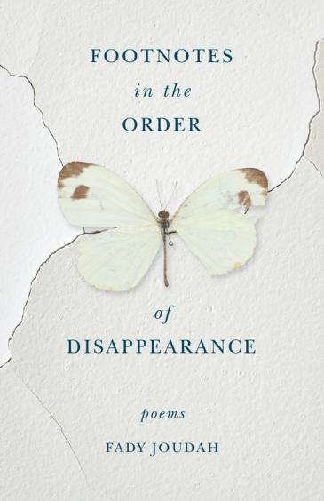 "Buchcover of Fady Joudah: ""Footnotes in the Order of Disappearance""; Verlag: Milkweed Editions"