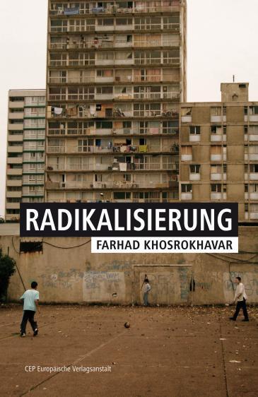 """Farhard Khosrokhavars Sachbuch """"Radikalisierung""""; Quelle: Europäische Verlagsanstalt"""