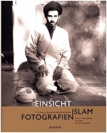 """Hans Georg Berger: """"Einsicht. Drei Reisen in die innerste Welt des schiitischen Islam"""""""