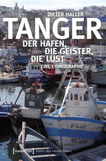 """Buchcover """"Tanger, der Hafen, die Geister, die Lust. Eine Ethnographie"""" von Dieter Haller; Quelle: Transcript Verlag"""