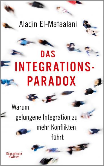 """Buchcover """"Das Integrationsparadox"""" von Aladin El-Mafaalani; Quelle: Verlag Kiepenheuer & Witsch"""