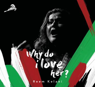 "EP-Cover Reem Kelani: ""Why Do I Love Her?""; Quelle: bandcamp.com"
