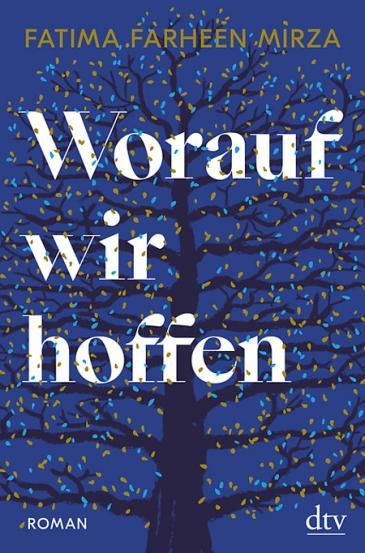 """Buchcover Fatima Farheen Mirza: """"Worauf wir hoffen"""" im Verlag dtv"""