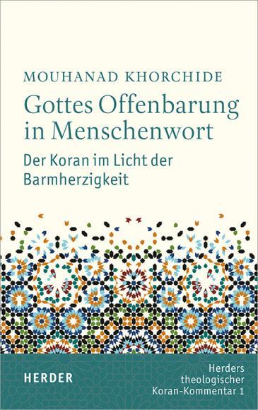 Mouhanad Khorchides Buch: Gottes Offenbarung in Menschenwort. Der Koran im Licht der Barmherzigkeit. Foto: Verlag Herder