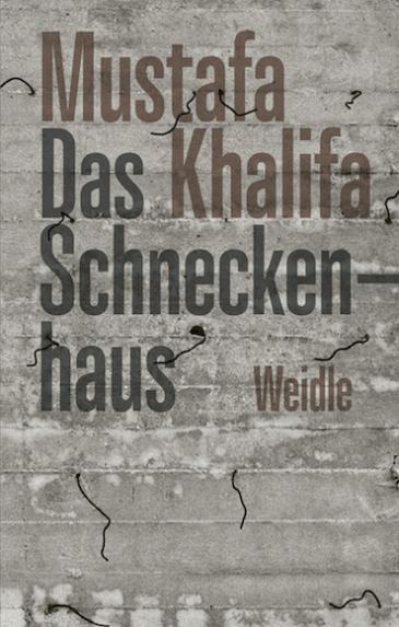 """Buchcover Mustafa Khalifa """"Das Schneckenhaus"""" im Weidle Verlag"""