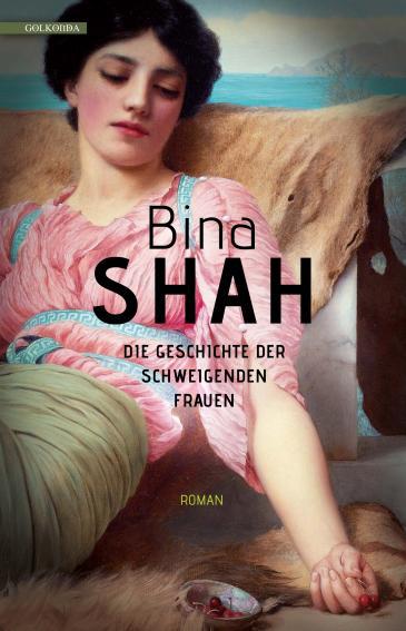 """Buchcover Bina Shah: """"Die Geschichte der schweigenden Frauen"""" im Golkonda-Verlag"""