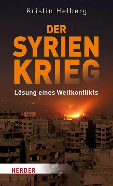 """Buchcover Kristin Helberg: """"Der Syrien-Krieg. Lösung eines Weltkonflikts"""" im Verlag Herder"""