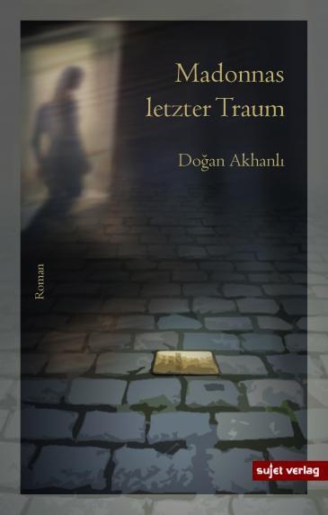 """Buchcover des Romans von Doğan Akhanlı """"Madonnas letzter Traum"""" im Sujet-Verlag"""