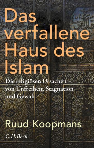 "Buchcover Ruud Koopmans: ""Das verfallene Haus des Islam"" im Verlag C.H. Beck"