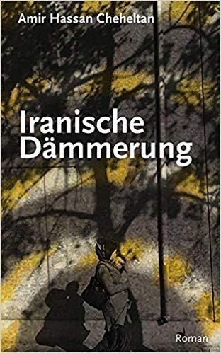 "Buchcover  ""Iranische Dämmerung"" im Verlag P. Kirchheim"