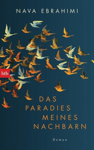 """Buchcover Nava Ebrahimi: """"Das Paradies meines Nachbarn""""  im btb-Verlag"""