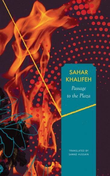 "Buchcover Sahar Khalifeh: ""Passage to the Plaza"" im Verlag Seagull Books"
