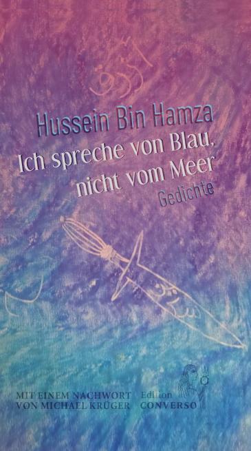 """Buchcover Hussein Bin Hamza, """"Ich spreche von Blau nicht vom Meer"""", Foto: Copyright Edition Converso 2020"""