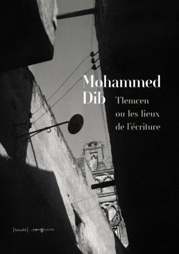 """Buchcover Buchcover """"Tlemcen ou les lieux de l'écriture""""; Quelle: Images Plurielles Mohammed Dib"""