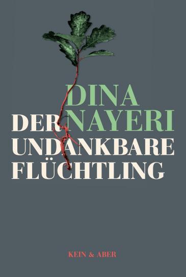 """Buchcover Dina Nayeri: """"Der undankbare Flüchtling"""", Verlag Klein & Aber"""