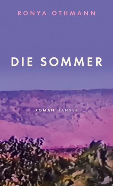 """Buchcover Ronya Othmann: """"Die Sommer"""" im Hanser Verlag"""