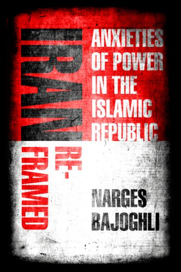 """Buchcover """"Iran Reframed: Anxieties of Power in the Islamic Republic""""; Quelle: Stanford University Press, 2019"""