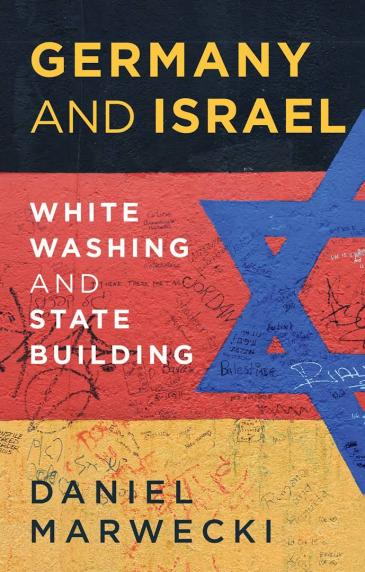 "Buchcover Daniel Marwecki: ""Germany and Israel. White Washing and State Building"", erschienen bei Hurst Publishers"