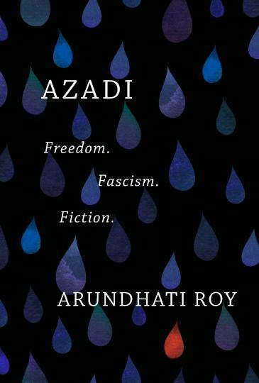 """Umschlag von Arundhati Roys """"Azadi: Freiheit. Faschismus. Fiction"""", erschienen auf Englisch bei Haymarket Books"""