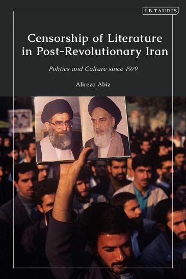 "Buchcover. ""Censorship of Literature in Post-Revolutionary Iran""; Foto: Verlag I.B.Tauris"
