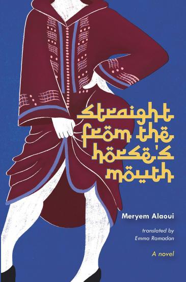 """Cover von Meryem Alaouis """"Straight from the horse's mouth"""", ins Englische übersetzt von Emma Ramadan (erschienen bei Other Press)"""