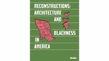 Ausstellungsplakat der MoMA-Ausstellung: Reconstructions: Architecture and Blackness in America / The Museum of Moderne Art New York. (Foto: Courtesy of the artist /The Museum of Moderne Art New York)