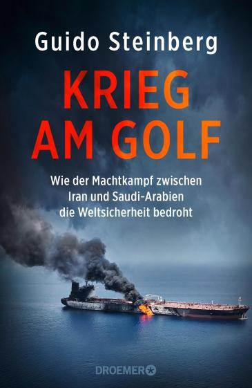 "Buchcover Guido Steinberg ""Krieg am Golf""; Foto: Droemer Verlag"
