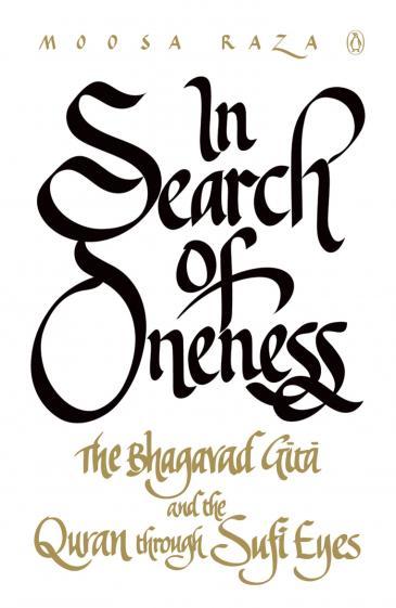 """Umschlag von Moosa Raza's """"In Search of Oneness. The Bhagavad Gita and The Quran Through Sufi Eyes"""", erschienen bei Penguin"""