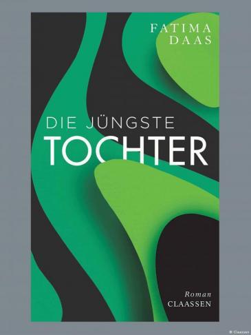 """Buchcover von Fatima Daas """"Die jüngste Tochter""""; Quelle: Claassen Verlag"""