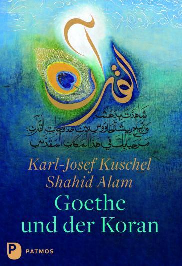 """Buchcover """"Goethe und der Koran"""" von karl-Josef Kuschel und Shahid Alam; Quelle: Patmos Verlag"""