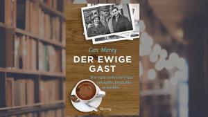 """Buchcover Can Merey: """"Der ewige Gast – Wie mein türkischer Vater versuchte, Deutscher zu werden""""; Quelle: Blessing-Verlag/Random House"""