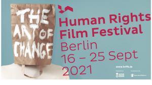 """Das vierte Human Rights Film Festival Berlin (HRFFB) fand unter dem Titel """"The Art of Change"""" vom 16. bis 25. September als hybride On- und Offline-Veranstaltung statt. Ehrenschirmherr des Festivals ist die saudische Menschenrechtsaktivistin Loujain al-Hathloul. Das Online-Streaming einiger Filme wurde bis zum 3. Oktober verlängert."""