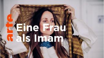 """Screenshot, Arte -Doku """"Die Reformerin - wenn der Imam eine Frau ist"""""""