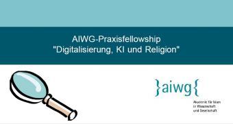 """AIWG vergibt Praxisfellowship zu """"Digitalisierung, KI und Religion in Deutschland"""""""